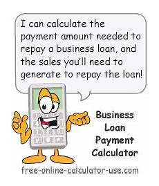 Calculate Business Loan Payment Business Loan Payment Calculator With Eye Opening Feature