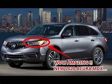 2020 Acura Mdx by Now 2020 Acura Mdx Redesign