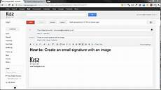 How To Make An Email Signature How To Add An Image To Your Email Signature In Google Mail