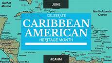 Caribbean American Heritage Month Celebrate Caribbean American Heritage Month