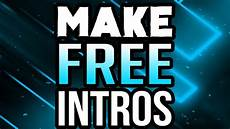 How To Make A Will Online For Free How To Make An Intro For Your Youtube Video For Free