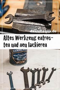 Entrosten Werkzeug by Pin Auf Altes Werkzeug Entrosten