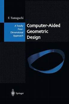 And Surfaces For Computer Aided Geometric Design Computer Aided Geometric Design A Totally Four Dimensional