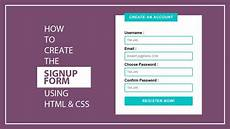 Sign Up Css Templates How To Create The Registration Form Signup Form Using Html