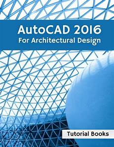Autocad Design Book Pdf Art Amp Architecture Library Autocad 2016 For Architectural