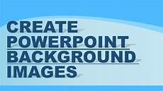 Powerpoint Custom Background Create Custom Backgrounds In Powerpoint Youtube