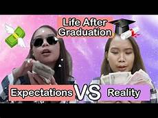 Life After Graduation Life After Graduation Expectation Vs Reality Youtube