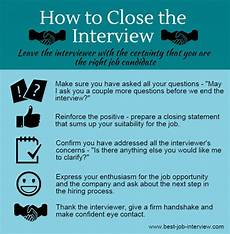 Advice For Interviews Successful Interview Closing Tips