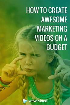 Budget Maker Free Online How To Create Awesome Marketing Videos On A Budget