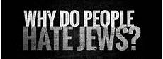 Why Did The Germans Hate The Jews Why People Hate Jews And The Rise Of Anti Semitism Today