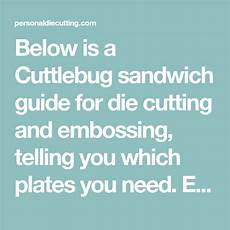 Cuttlebug Sandwich Chart Pin On Things To Make