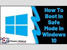 How To Boot Windows 10 in Safe Mode   4 methods to boot