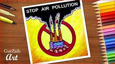 How To Make Chart On Pollution Stop Air Pollution Poster Chart Drawing For Beginners