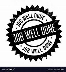 Job Well Done Job Well Done Rubber Stamp Royalty Free Vector Image