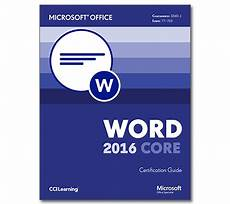 Microsoft Word Assistance Microsoft Word 2016 Core Certification Guide Cci