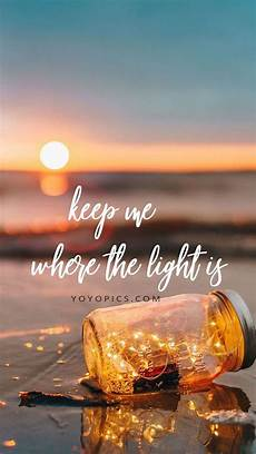 The Light Will Come Keep Me Where The Light Is Instagram Whatsapp Stories