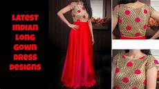Dress Design Features Latest Indian Long Gown Dress Designs Youtube