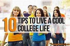 College Life Tips 10 Tips To Live A Cool College Life