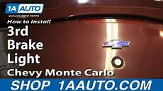 How Much To Replace Brake Light How To Replace 3rd Brake Light 00 07 Chevy Monte Carlo