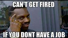 I Can T Get A Job Rollsafe The New Hilariously Petty Meme Taking Over The