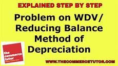 Three Methods Of Depreciation Problem On Wdv Or Reducing Balance Method Of Depreciation