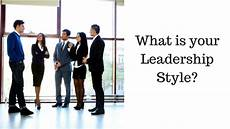 Describe Your Leadership Style How To Recognize Leadership Styles