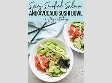 Spicy Smoked Salmon and Avocado Sushi Bowl Recipe in 2020
