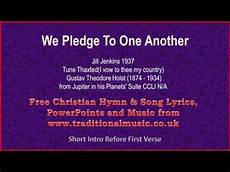 Another Word For Pledge We Pledge To One Another Hymn Lyrics Amp Music Youtube