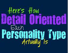 Synonym Detail Oriented Here S How Detail Oriented Each Personality Type Actually Is