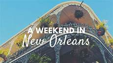 a weekend in new orleans travel vlog 2017 youtube