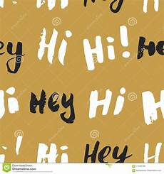 Collection Of Hand Drawn Greetings Words Hi And Hey Lettering Sign Seamless Pattern Hand Drawn