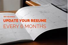 How To Update Your Resume Why You Should Update Your Resume Every 6 Months Re Post