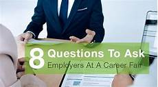 Questions For Career Fair 8 Questions To Ask Employers At A Career Fair