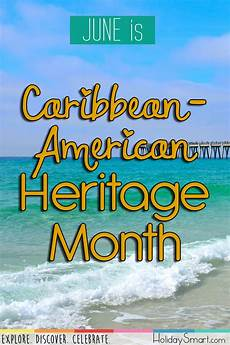 Caribbean American Heritage Month Caribbean American Heritage Month Holiday Smart