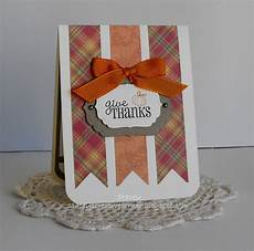 how to make a thanksgiving cards stacey s creative corner give thanks