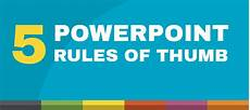 Powerpoint Rules 5 Powerpoint Rules Of Thumb