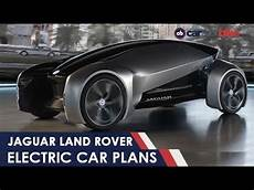 Jaguar Land Rover 2020 by Jaguar Land Rover Plans To Electrify All New From