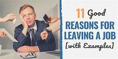 Reasons For Leaving Current Job 11 Good Reasons For Leaving A Job To Get Hired For Your