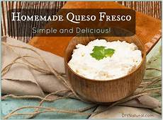 queso fresco a simple and delicious entry to cheesemaking