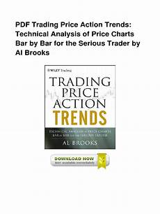 Reading Price Charts Bar By Bar By Al Brooks Pdf Trading Price Action Trends Technical Analysis Of