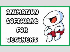 Best Free Beginner Animation Software. For Windows, Mac
