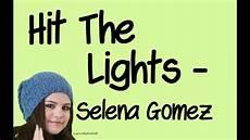 Hit The Lights Lyrics Selena Gomez Youtube Hit The Lights With Lyrics Selena Gomez Youtube