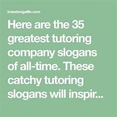 Catchy Tutoring Slogans 125 Good Catchy Tutoring Company Slogans Company Slogans