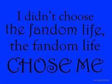Choose Life Designs Quot I Didn T Choose The Fandom Life Design Quot By Nerdygirlsbook