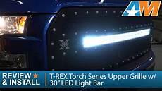 2015 F150 Light Bar Install 2015 2017 Ford F 150 T Rex Torch Series Upper Grille W 30
