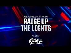Raise Up Lights League Of Legends Raise Up The Lights Ft The Seige