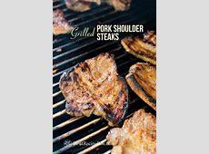 Grilled Pork Steak Recipe or BBQ Pork Shoulder Steaks