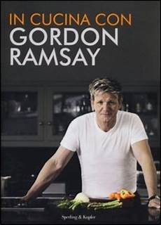 cucina con gordon ramsay in cucina con gordon ramsay gordon ramsay libro