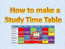 Make A Timetable For Me How To Make A Study Timetable Time Table क स बन य