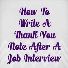 Thank You Card For Job Interview 10 Tips On How To Perfectly Write A Thank You Note For A